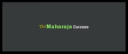 The Maharaja Caterers
