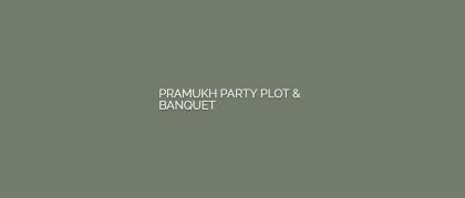 Pramukh Party Plot & Banquet